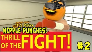 Annoying Orange - Thrill of the Fight #2: Nipple Punches!