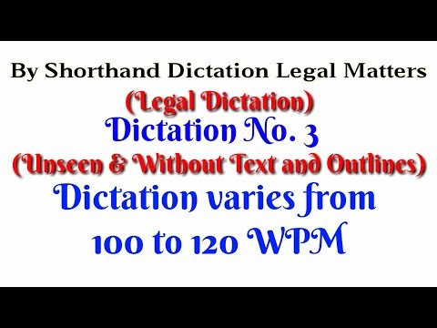 Unseen (Legal) Dictation No 3, 100 to 120 WPM (Class Room) - Thủ