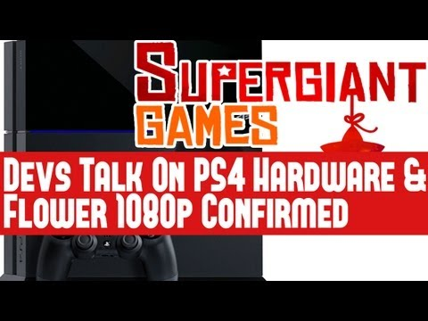 Playstation 4 - Super Giant Games Speak On PS4 Hardware & Santa Monica Confirm Flower 1080P