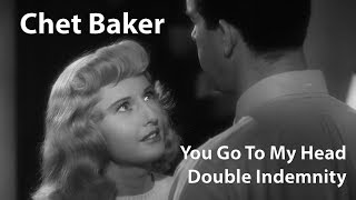 Chet Baker - You Go to My Head / Double Indemnity [Restored]