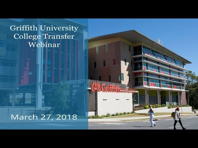 Griffith University College Transfer Webinar brought to you by KOM Consultants - March 27, 2018