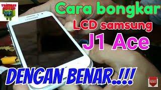 Cara Bongkar LCD Samsung J1 ACE dengan benar.