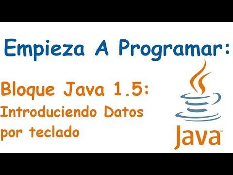 Bloque Java 1.5: Introduciendo Datos por Teclado