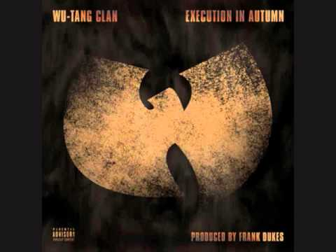 """EXCLUSIVE!!! WU-TANG CLAN """"EXECUTION IN AUTUMN"""" (PROD. FRANK DUKES) #20YEARANNIVERSARY!"""