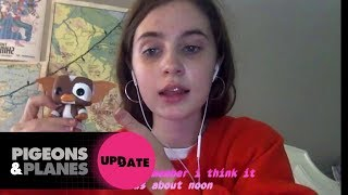 Meet Clairo, a 19-Year-Old Artist Who Went Viral By Being Herself | Pigeons & Planes Update