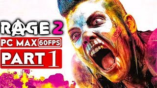 RAGE 2 Gameplay Walkthrough Part 1 [1080p HD 60FPS PC MAX SETTINGS] - No Commentary