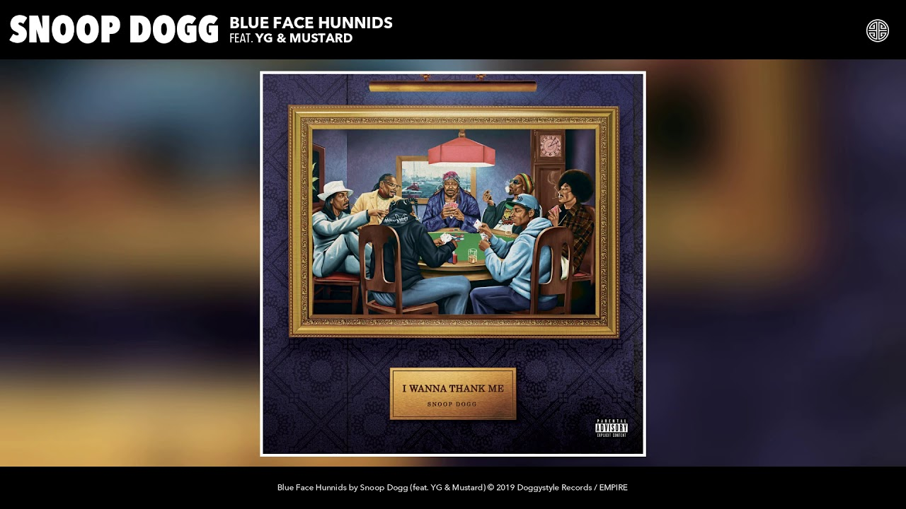Snoop Dogg — Blue Face Hunnids (feat. YG & Mustard) (Audio)