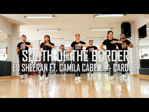 South Of The Border - Ed Sheeran Ft Camila Cabello, Cardi B - Zumba - Flow Dance Fitness