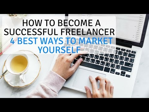 How to Become a Successful Freelancer | 4 Best Ways to Market Yourself