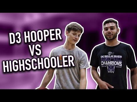 D3 BASKETBALL PLAYER VS HIGH SCHOOL PLAYER?!