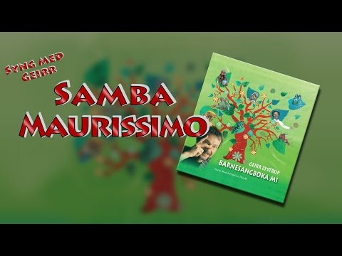 Syng med Geirr - Samba Maurissimo