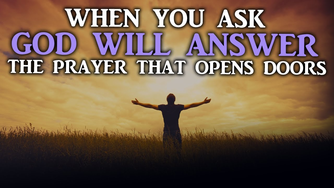 PRAYER MOVES MOUNNTAINS GET READY GOD WILL DO IT PRAYER OPENS DOORS - Best Motivational Video