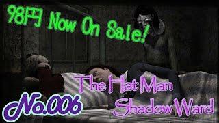 第6回目は『The Hat Man Shadow Ward』22円 これが低価格ホラーゲームの...