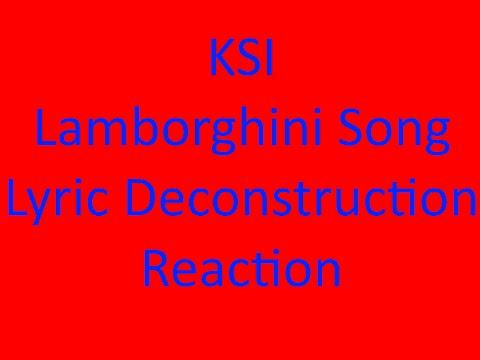 Reacting To Ksi Lamborghini Song Lyrics Deconstruction Youtube