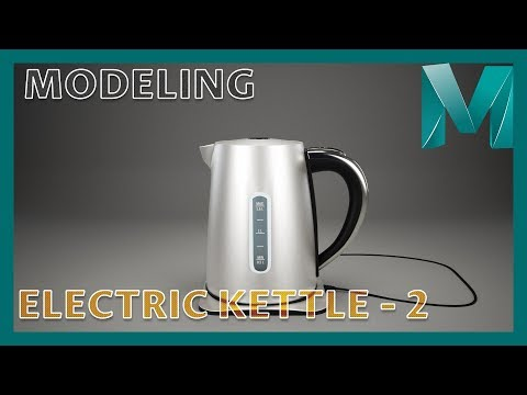 Modeling an Electric Kettle - 2 || Autodesk Maya 2018 Tutorials