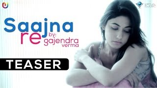 Saajna Re - Gajendra Verma New Song - Full Video Coming Soon | New Hindi Songs 2014