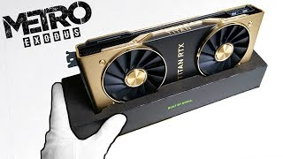 $2500 TITAN RTX Graphics Card Unboxing + METRO EXODUS Gameplay