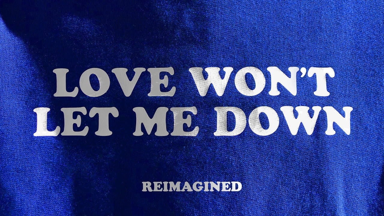 Love Won't Let Me Down (Reimagined) [Audio] - Hillsong Young & Free