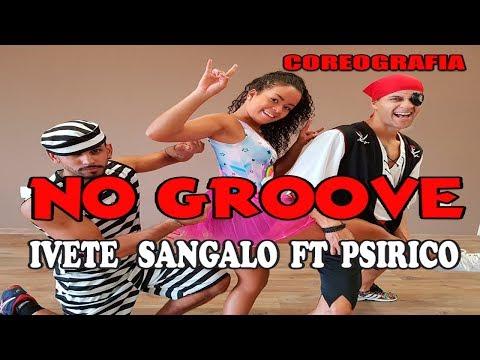 No Groove -  Pega Pega Pega Ivete Sangalo Ft Psirico Coreografia MixDance  Canal De Dança