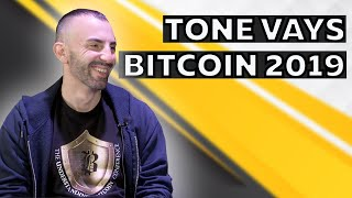 Thoughts On Bitcoin By Tone Vays Honey Badger 2019