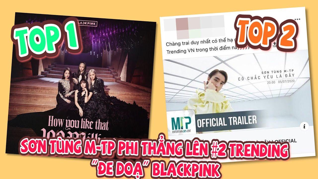 Sơn Tùng M-TP phi thẳng #2 trending đe dọa BLACKPINK sau 11 tiếng ra trailer MV mới l Buzz TV