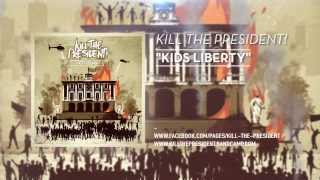 Kill The President! - Kids Liberty