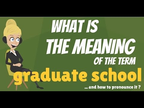 what-is-graduate-school?-what-does-graduate-school-mean?-graduate-school-meaning