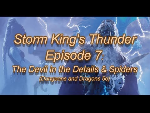 Storm King's Thunder - Episode 7 (The Devil in the Details & Spiders))