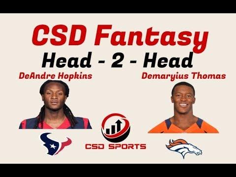 Fantasy Football - Head 2 Head DeAndre Hopkins vs  Demaryius Thomas