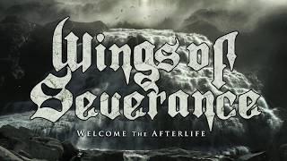 Wings Of Severance  Welcome The Afterlife (Lyric Video)