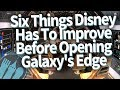 6 Things Disney Has To Improve Before Opening Star Wars: Galaxy's Edge in 2019