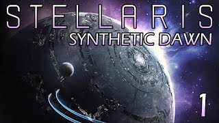 Stellaris: Synthetic Dawn Part 1 - Saving the Galaxy From Themselves