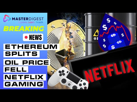 Master Digest News: Ethereum splits   Oil price fell   Banking on Cannabis   Netflix Gaming