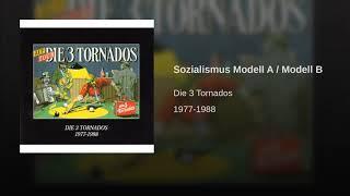 Die 3 Tornados – Sozialismus Modell A / Modell B