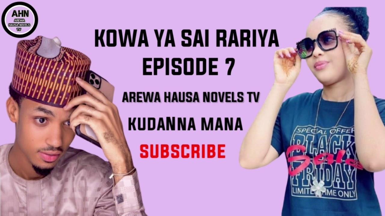 Download Kowa ya sai rariya episode 7labari mai dauke da darasi na rayuwa