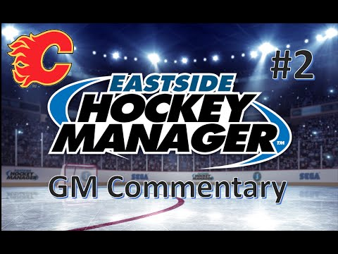 A Trade & Preseason - Eastside Hockey Manager GM Commentary - Calgary #2