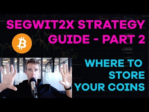 Segwit2x Strategy Part 2 - Where To Store Your Bitcoin For The Snapshot and for Trading - CMTV Ep80