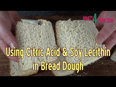 Baking Bread Using Citric Acid And Soy Lecithin - Using Dough Enhancers In Bread Baking