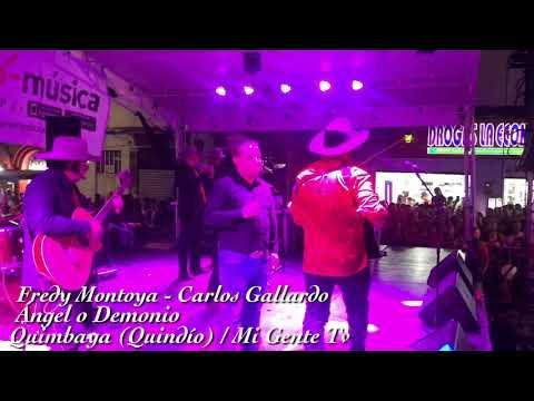 Angel o Demonio - Fredy Montoya & Carlos Gallardo - En Vivo / Quimbaya - Quindío
