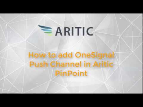 How to add OneSignal Push Notification Channel in Aritic PinPoint?