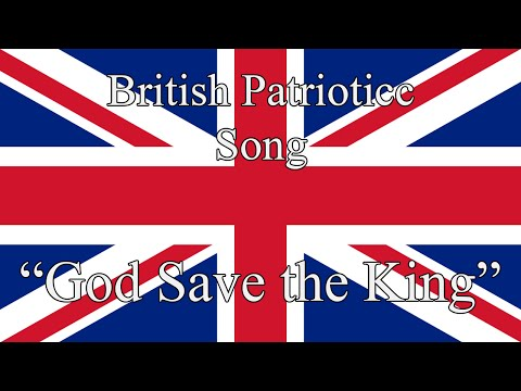 "British Patriotic Song - ""God Save the King"""