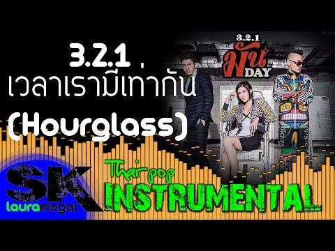[INST] 3.2.1 - เวลาเรามีเท่ากัน (Hourglass) INSTRUMENTAL (Karaoke / Lyrics on screen) [For cover]