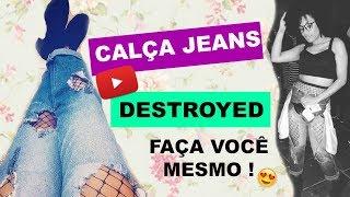DIY | CALÇA JEANS DESTROYED - SIMPLES, RÁPIDO E FÁCIL !
