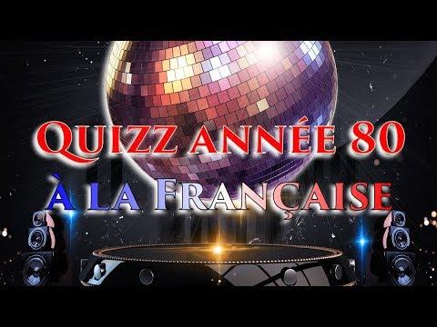 QUIZZ MUSICAL ANNÉE 80 A LA FRANÇAISE, BLIND TEST VF AVEC RÉPONSE