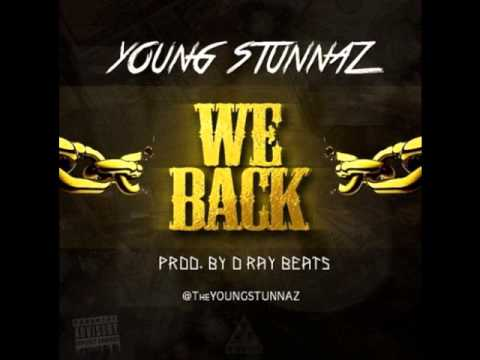 Young Stunnaz  We Back Prod  DRay Beats