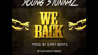 "Young Stunnaz - ""We Back"" (Prod. By D-Ray Beats)"