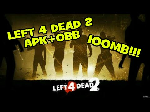 Left 4 Dead 2 Download Apk + Obb File For Android!