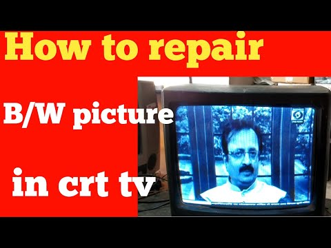 How to repair black and white picture in crt tv