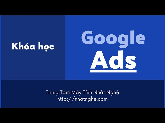 [Chung Tan Loc] Hướng Dẫn Tạo Đối Tượng Tiếp Thị Lại – Khóa Học Google Ads Nhất Nghệ