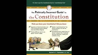 ACU 1050 The Politically Incorrect Guide to the Constitution.  Kevin R. C. Gutzman